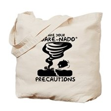 Take Your Quake-Nado Precautions Tote Bag