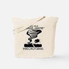 Take Your Quake-Nado Precautions Tote Bag