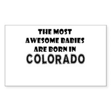 THE MOST AWESOME BABIES ARE BORN IN COLORADO Stick