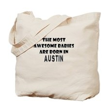 THE MOST AWESOME BABIES ARE BORN IN AUSTIN Tote Ba