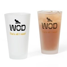 WOD That's all I need! Drinking Glass