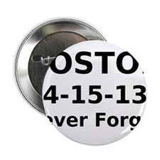 """Boston 4-15-13 Never Forget 2.25"""" Button"""