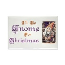 I'll be Gnome for Christmas Rectangle Magnet