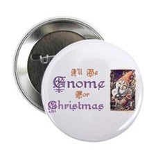 "I'll be Gnome for Christmas 2.25"" Button (10 pack)"