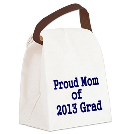 Proud Mom of 2013 Grad-Blue Canvas Lunch Bag