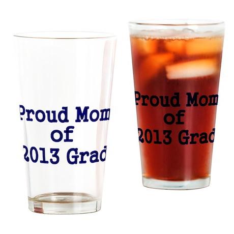 Proud Mom of 2013 Grad-Blue Drinking Glass