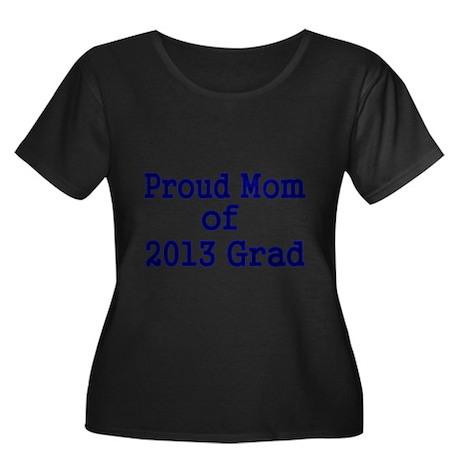 Proud Mom of 2013 Grad-Blue Plus Size T-Shirt