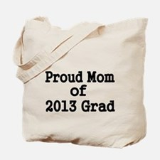 Proud Mom of 2013 Grad-black Tote Bag