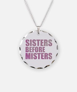 Sisters Before Misters Necklace