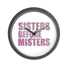 Sisters Before Misters Wall Clock