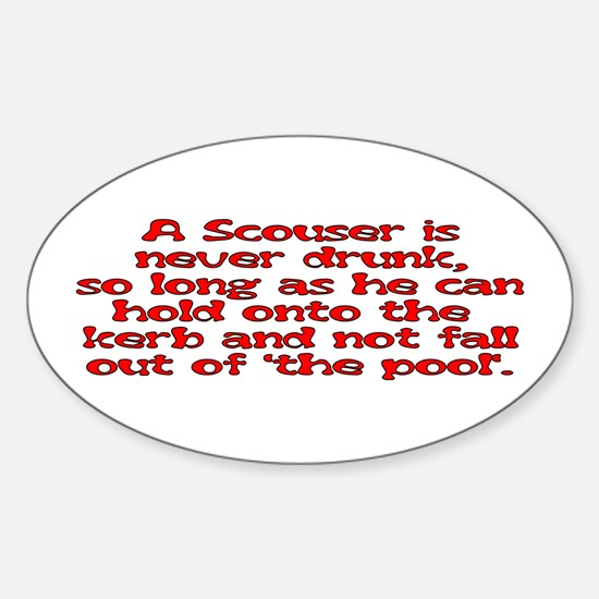 Red Scouser Never Drunk Oval Decal