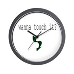 Wanna touch it? Wall Clock