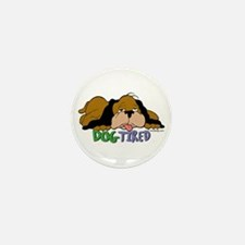 Dog Tired Mini Button (10 pack)