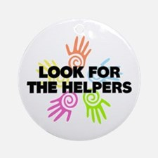 Look For The Helpers Ornament (Round)