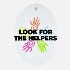 Look For The Helpers Ornament (Oval)