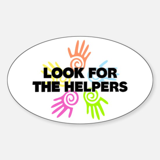 Look For The Helpers Sticker (Oval)