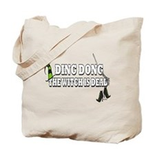 Ding Dong the Witch is Dead Tote Bag