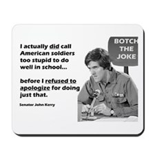 John Kerry Thinks Soldiers are Stupid Mousepad