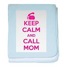 Keep Calm Call Mom baby blanket