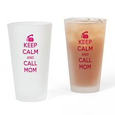 Keep Calm Call Mom Drinking Glass