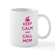 Keep Calm Call Mom Mug