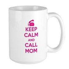 Keep Calm Call Mom Mug
