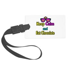 Crown Sunglasses Keep Calm And Eat Chocolate Luggage Tag