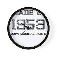 MADE IN 1953 100 PERCENT ORIGINAL PARTS Wall Clock