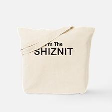 IM THE SHIZNIT Tote Bag
