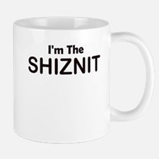 IM THE SHIZNIT Mug