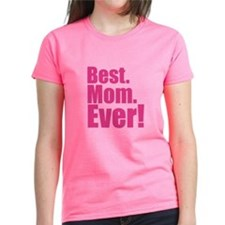 best mom ever! T-Shirt