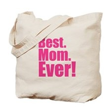 best mom ever! Tote Bag