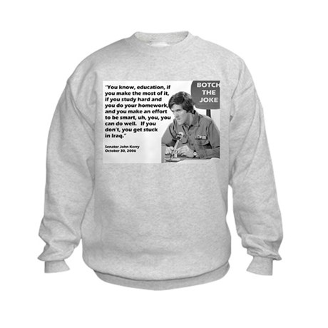 John Kerry - Botched the Joke Kids Sweatshirt
