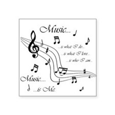 """Music is Me Square Sticker 3"""" x 3"""""""