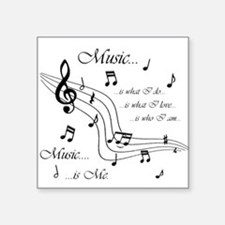"Music is Me Square Sticker 3"" x 3"""
