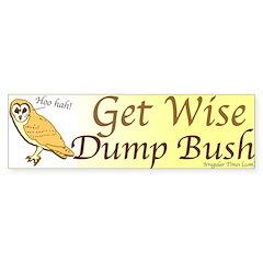 Get Wise Dump Bush Bumper Bumper Sticker