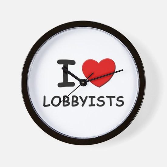 I love lobbyists Wall Clock