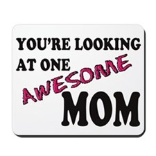 You're Looking at one Awesome Mom! Mousepad