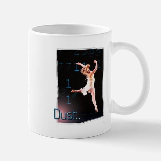 Dust... Mug