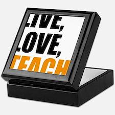 live, love, teach Keepsake Box