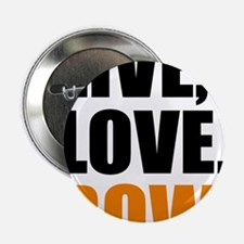 "live, love, row 2.25"" Button"