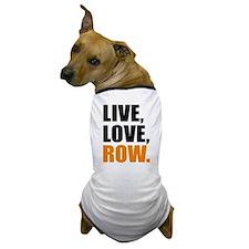 live, love, row Dog T-Shirt
