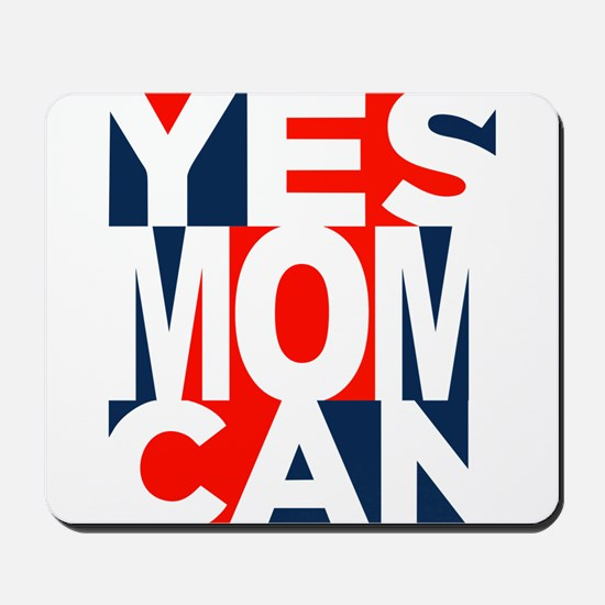 Yes Mom Can (light) Mousepad