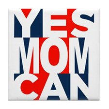 Yes Mom Can (light) Tile Coaster