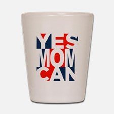 Yes Mom Can (light) Shot Glass