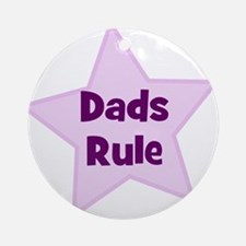 Dads Rule Ornament (Round)