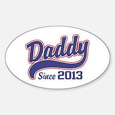 Daddy Since 2013 Sticker (Oval)