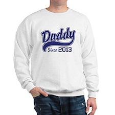 Daddy Since 2013 Sweatshirt