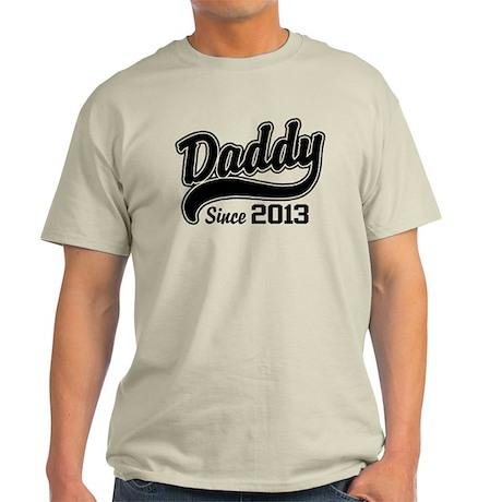Daddy Since 2013 Light T-Shirt