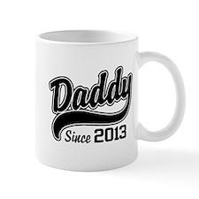 Daddy Since 2013 Mug